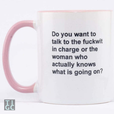 Talk to the fuckwit mug TIGC The Inappropriate Gift Co