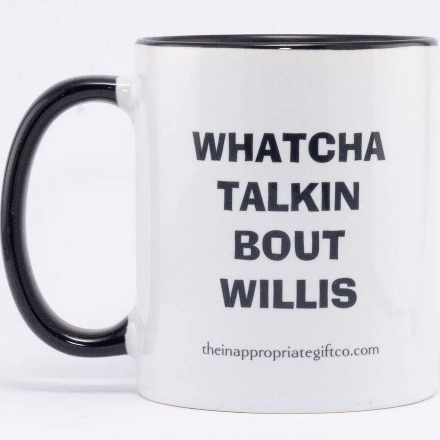 Whatcha Talking bout willis TIGC The Inappropriate Gift Co