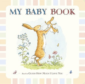 Guess ow Much I Love you: My Baby Book