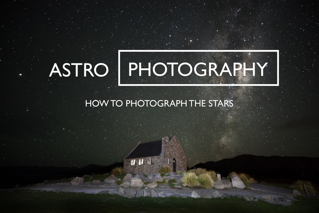 Astrophotography - How To Photograph The Stars