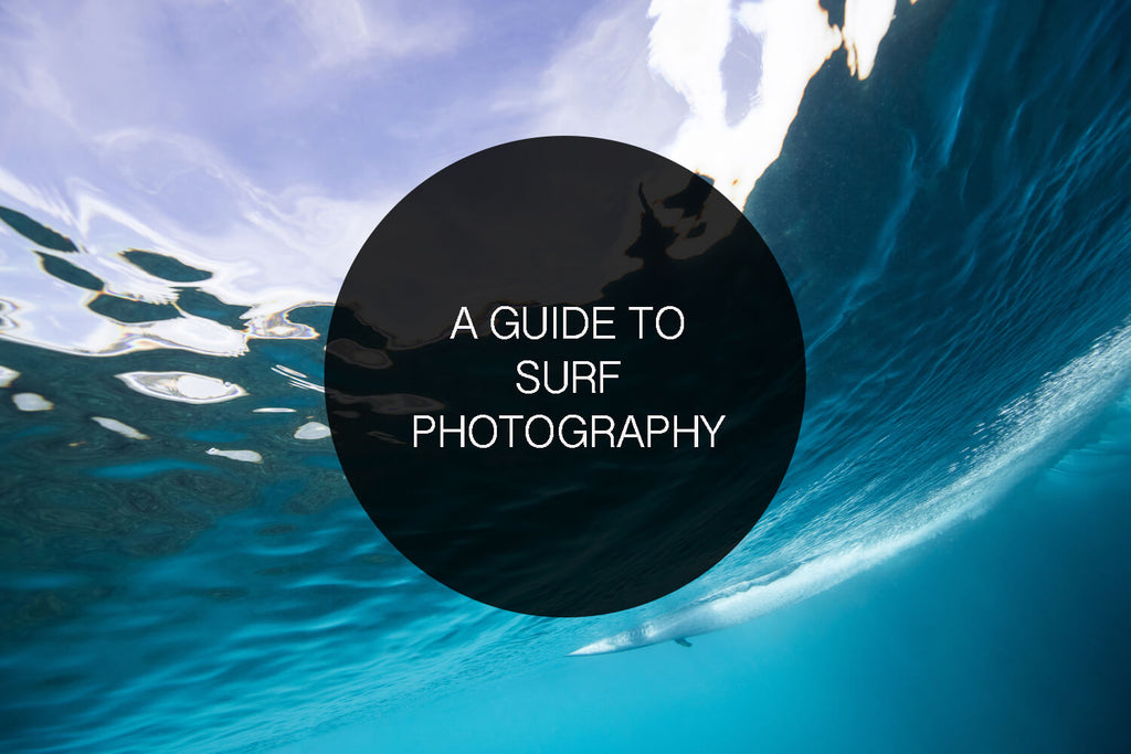 A Guide To Surf Photography - Tips and Techniques