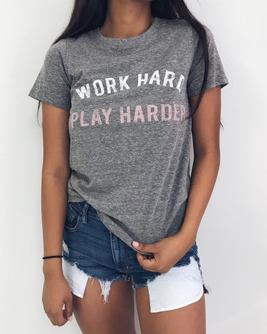 Work Hard Play Harder Graphic Tee