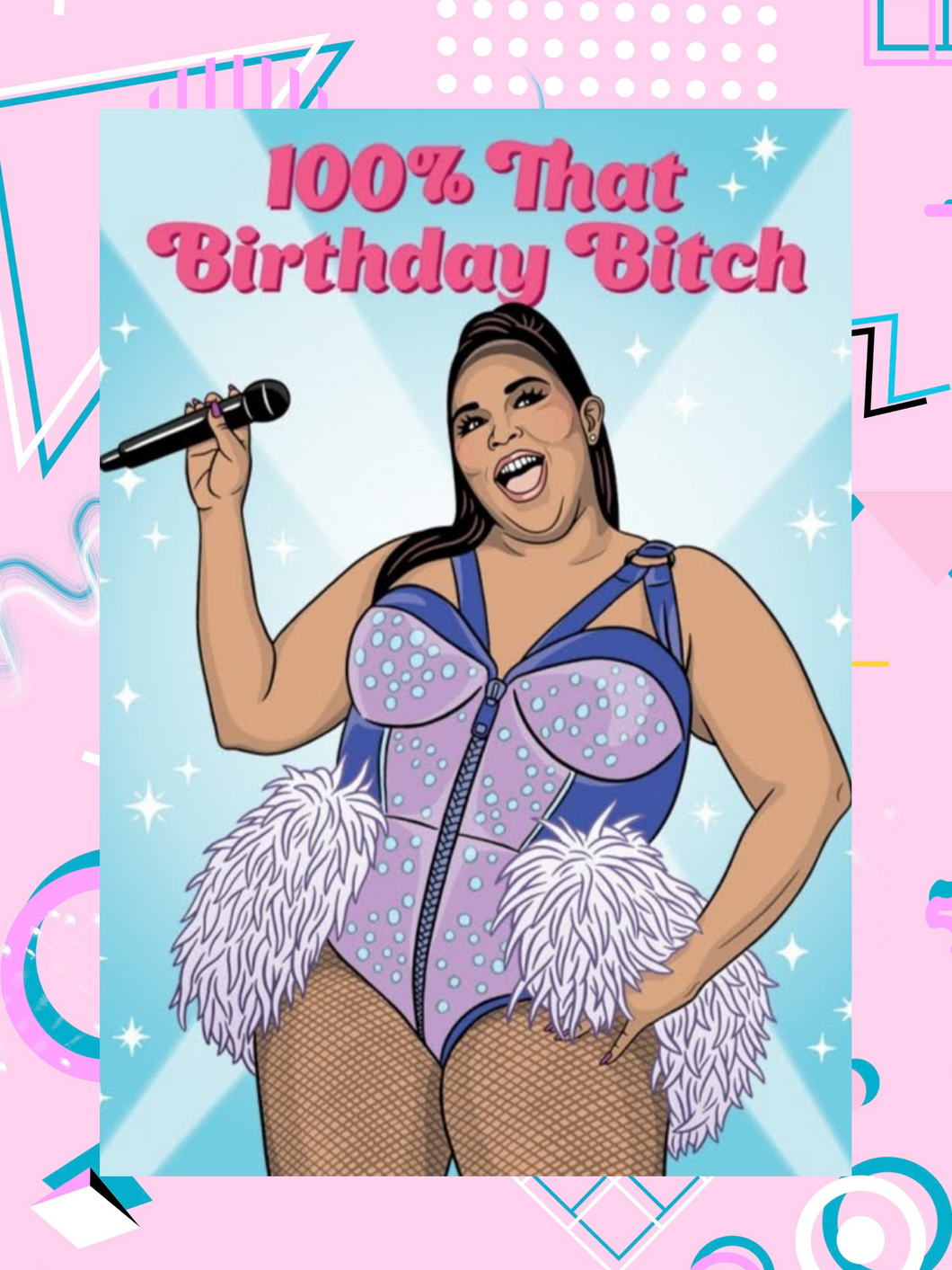 100% That Birthday Bitch Card With Illustration of Lizzo Singing