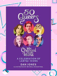 """Book with purple covered jacket featuring Freddie Mercury, Frida Kahlo, Virginia Woolf, Marlene Dietrich, Andy Warhol...and the list goes on. This book is called 50 Queers Who Changed The World."""