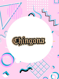 A patch featuring Old English letters that spell Chingona.