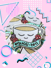 sew on patch shaped like a cup of tea that says, equali-tea