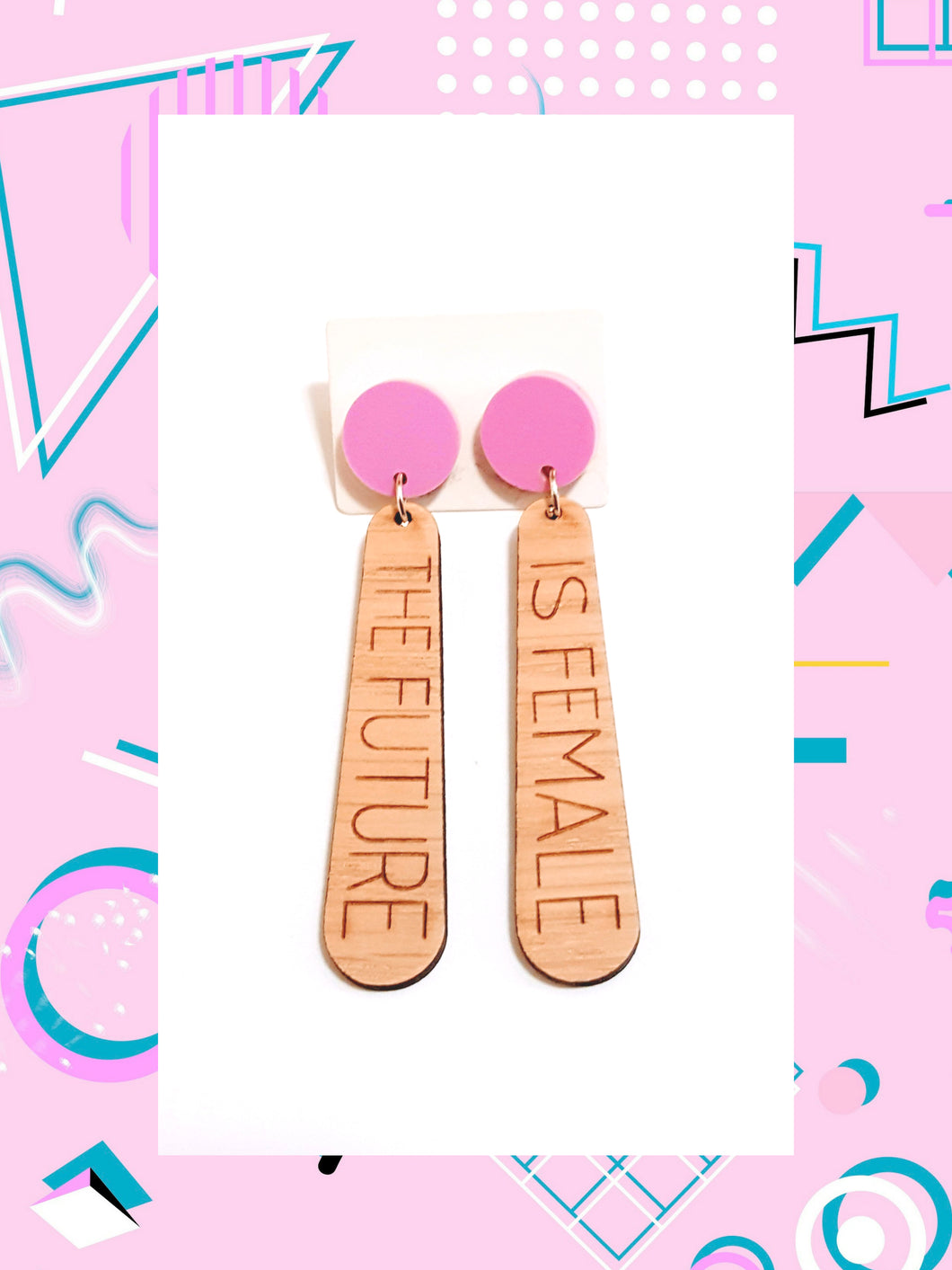 The Future Is Female Earrings