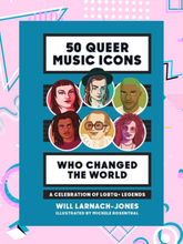 book called, 50 Queer Music Icons Who Changed the World