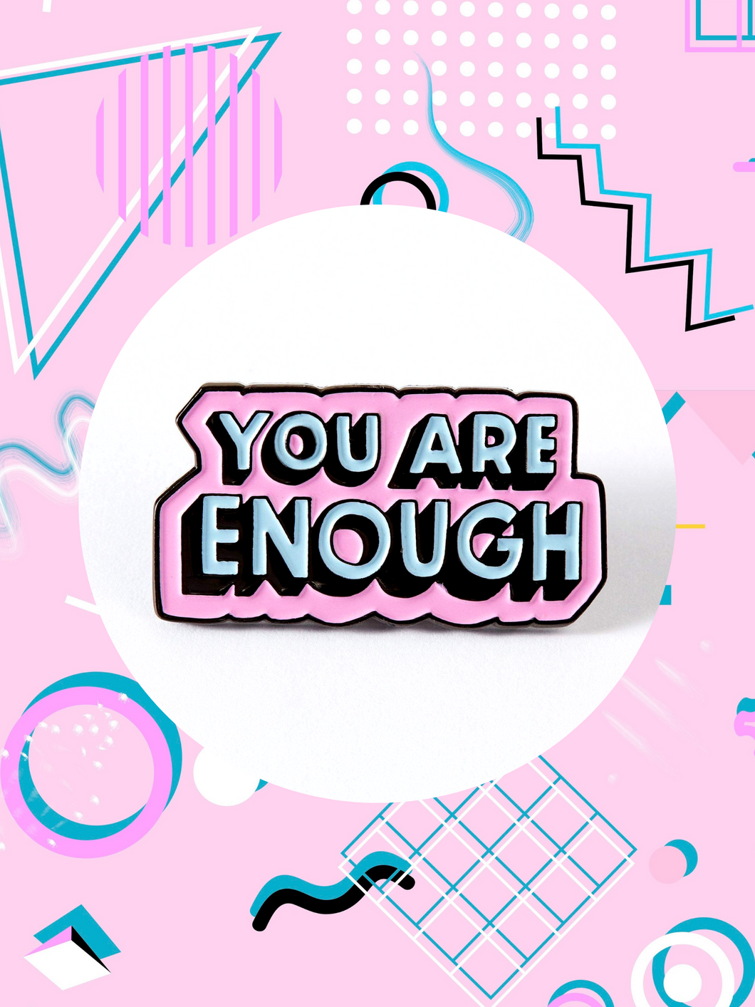 enamel pin that says, you are enough