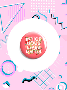 Indigenous Lives Matter Button