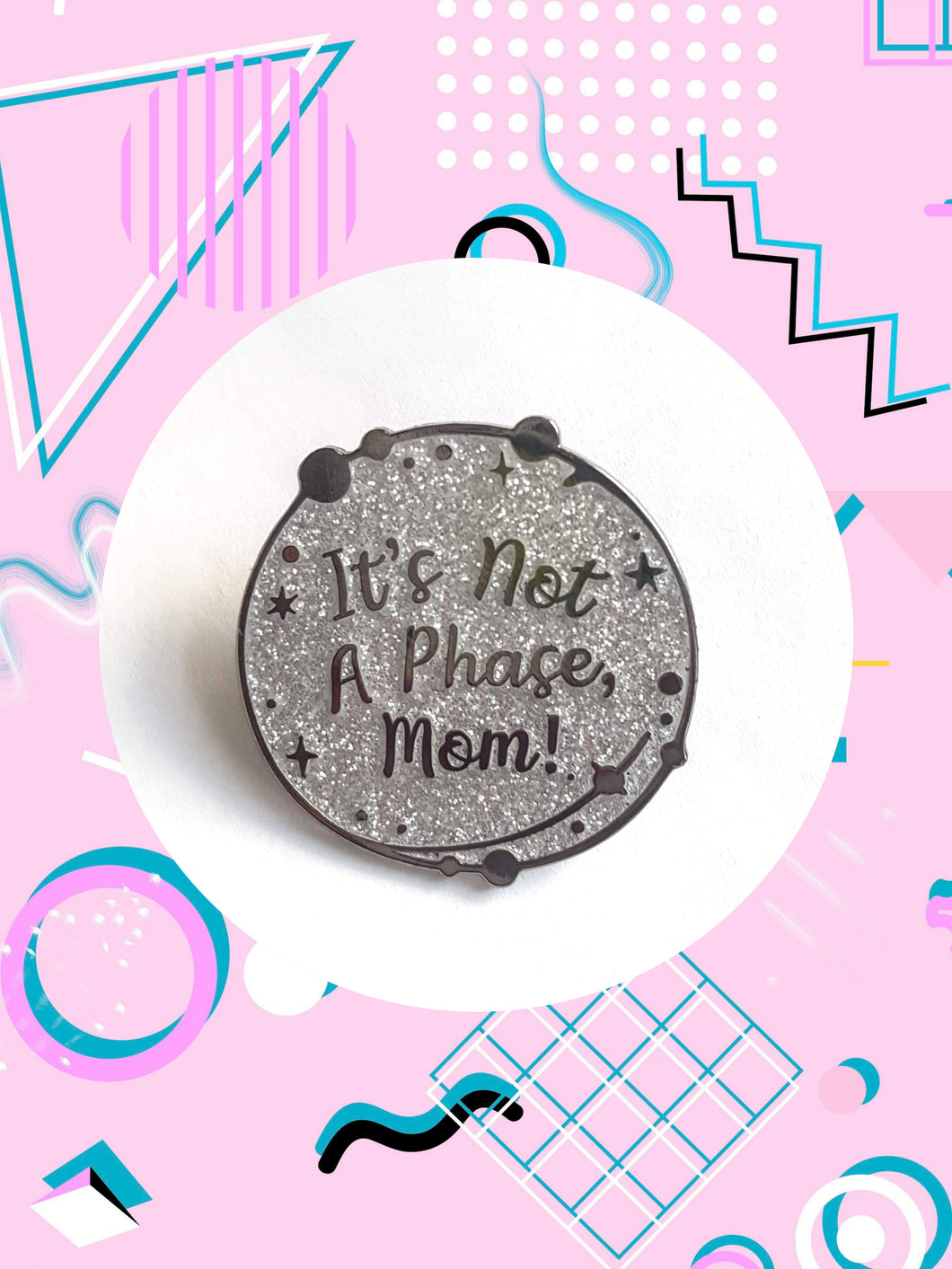 It's Not A Phase Queer Owned Enamel Pin