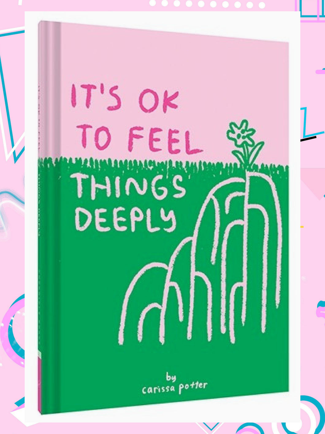 cover of book called, it's okay to feel things deeply