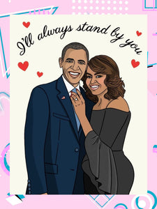 greeting card featuring image of Michelle and Barack Obama, that says, I'l always stand by you