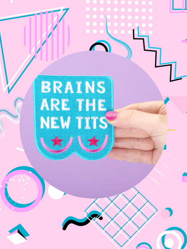 Brains Are The New Tits Embroidered Iron On Patch