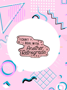 I can't deal with another retrograde enamel pin