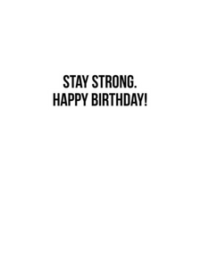 Inside of greeting cards say stay strong happy birthday.