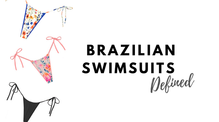 Brazillian Swimsuits: Defined