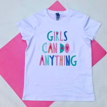 Girls Can Slogan Tee