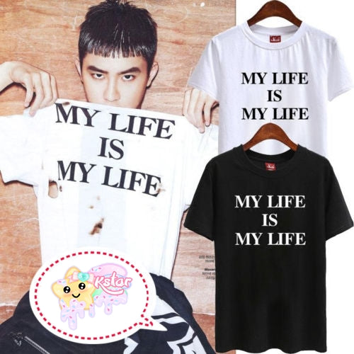 D.O's Style My Life is My Life Shirt