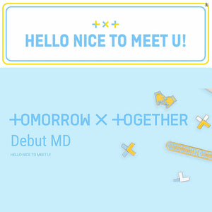 [BIG HIT] TOMORROW X TOGETHER DEBUT MD Hello Nice to Meet U! OFFICIAL GOODS