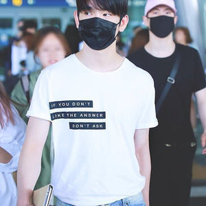 Jinyoung's Style If You Don't Like the Answer Don't Ask Shirt