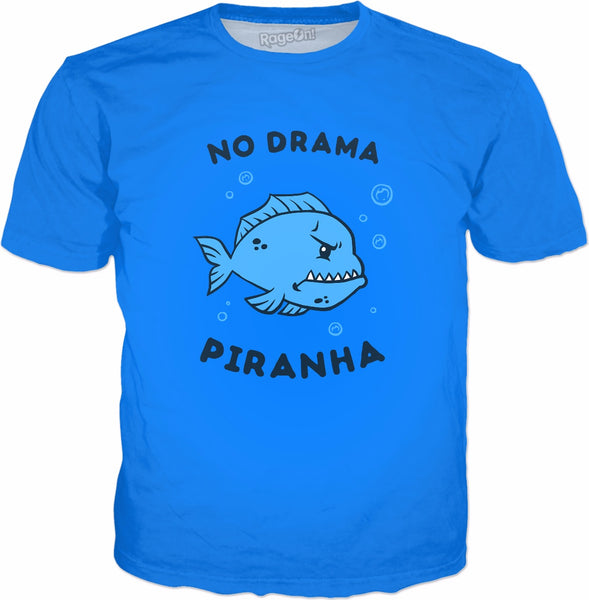 No Drama Piranha T-Shirt | Funny Piranha Fish Tee
