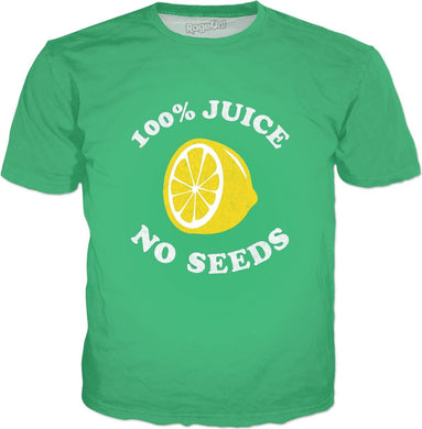 100 Percent Juice No Seeds Vasectomy T-Shirt