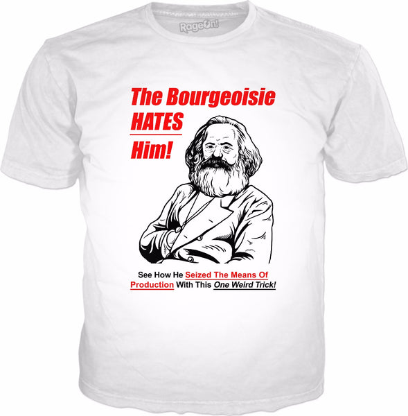The Bourgeoisie Hates Him T-Shirt - Karl Marx Communism Meme