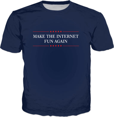 Make The Internet Fun Again T-Shirt - Funny Slogan