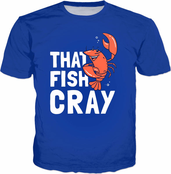 That Fish Cray T-Shirt - Crawfish Crayfish Boil Cray Funny
