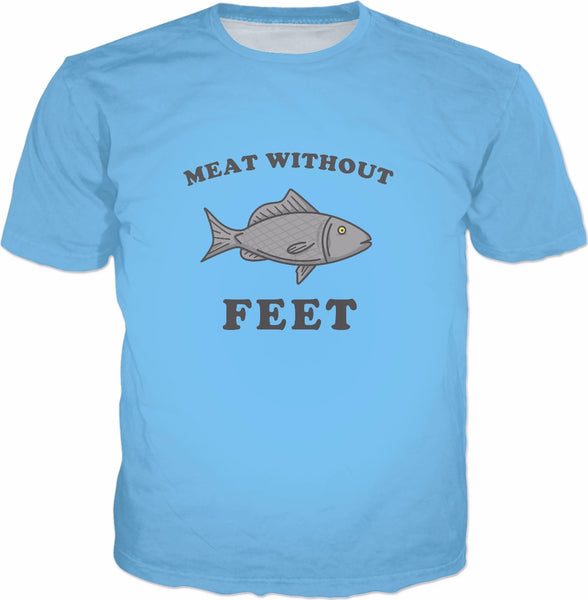 Meat Without Feet T-Shirt - Funny Fish Joke Novelty