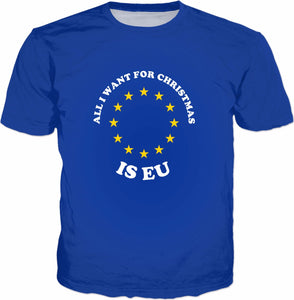 All I Want For Christmas Is EU T-Shirt - Remainer Brexit