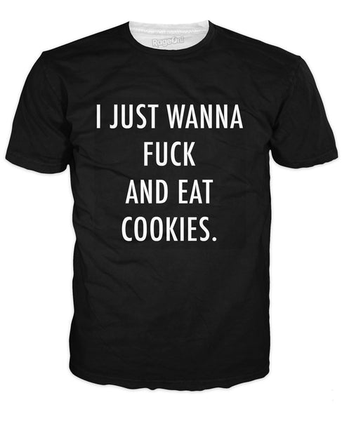 I Just Wanna Fuck and Eat Cookies