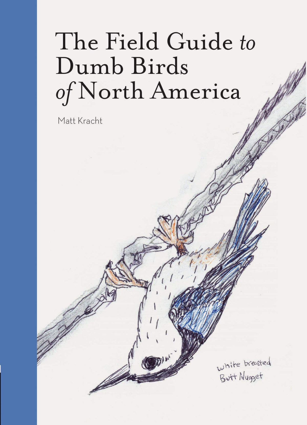Field Guide to Dumb Birds