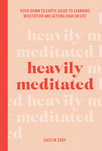 Heavily Meditated