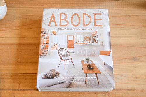 Abode - Thoughtful Living With Less - Serena Mitnik-Miller & Mason St Peter - Folkstore Fitzroy