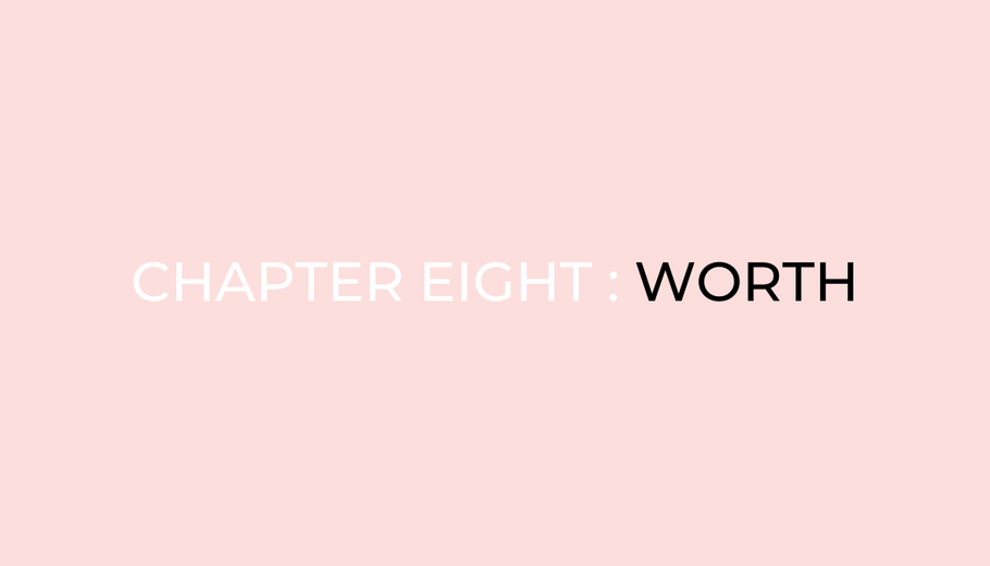 CHAPTER EIGHT : WORTH