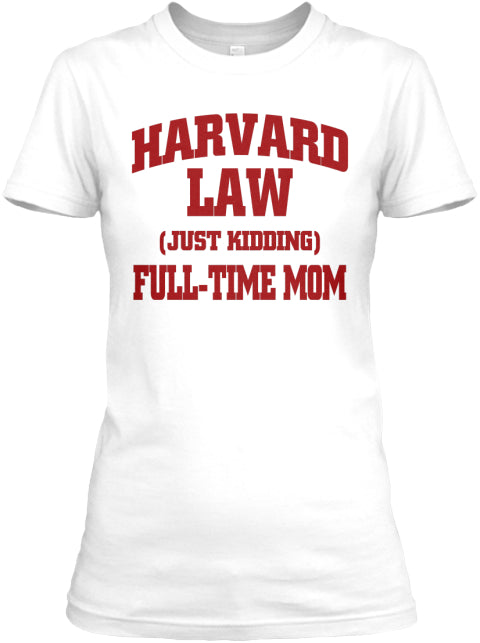 Harvard Law Full Time Mom Punny Short Sleeve T-Shirt