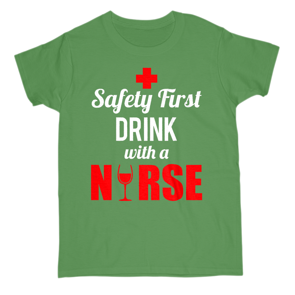 Safety First Drink With A Nurse Crew Neck Short Sleeve Tee S / Green