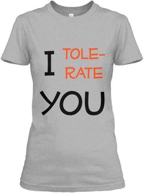 Semi-Slim Fit I Tolerate You Crew Neck T-Shirt S / Light Gray