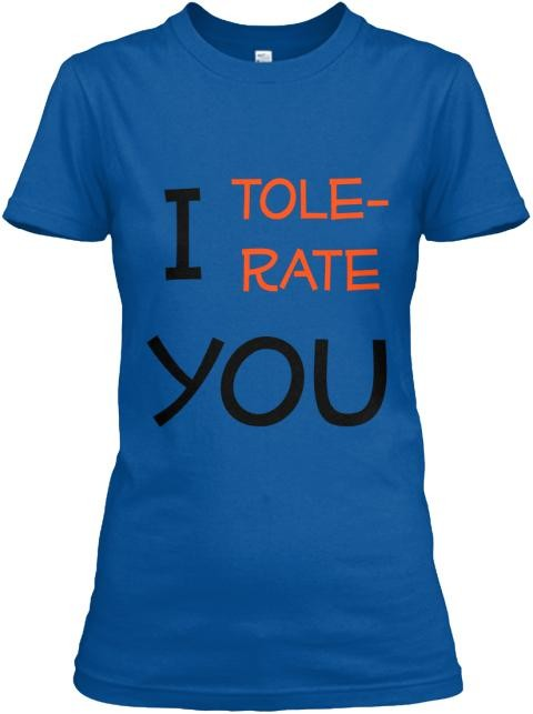 Semi-Slim Fit I Tolerate You Crew Neck T-Shirt S / Royal Blue