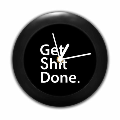 Get Shit Done Table Clock