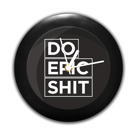 Do Epic Shit | Table Clocks