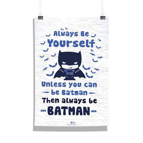 DC Comics Always be yourself Batman Poster