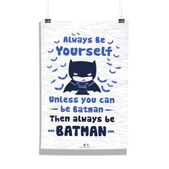 DC Comics-Always Be Yourself  Wall Décor Poster | Poster for Home | Poster for Office |[ Frame Not Included ] Size A3 [12 x 18 inchs ]