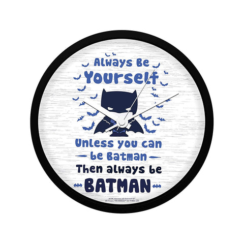 DC Comics Always Be Yourself Or Be Batman Wall Clock