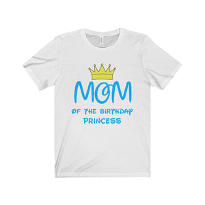 Mom Of The Birthday Princess Unisex Shirt