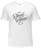 Type T-Shirt_Decaf Please