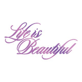 Every Day Sentiments - Life is Beautiful Sentiment Hotfoil Stamp WH