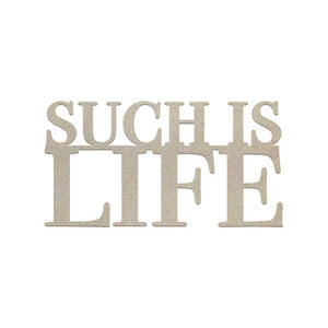 Couture Creations - Cest La Vie Such is Life Sentiment Chipboard (1pc)